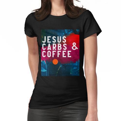 Jesus, Kohlenhydrate & Kaffee Frauen T-Shirt