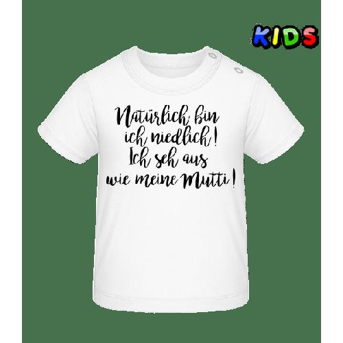 Natürlich Bin Ich Niedlich! - Baby T-Shirt