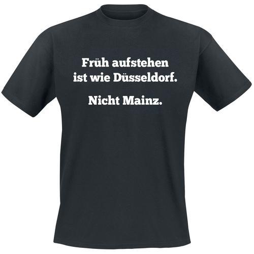 Früh aufstehen ist wie Düsseldorf - Nicht Mainz Herren-T-Shirt - schwarz