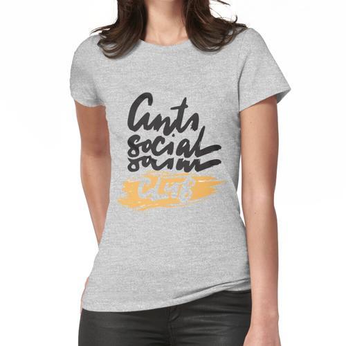 Antisozialer sozialer Club Der soziale Club der antisozialen Menschen Sarkasmus Lusti Frauen T-Shirt