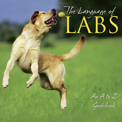 Willow Creek Press The Language Of Labs Book
