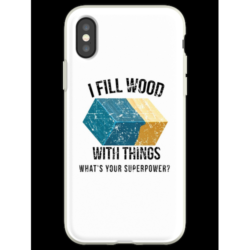 I Fill Wood with Things Epoxidharz Kunst Epoxid Flexible Hülle für iPhone XS