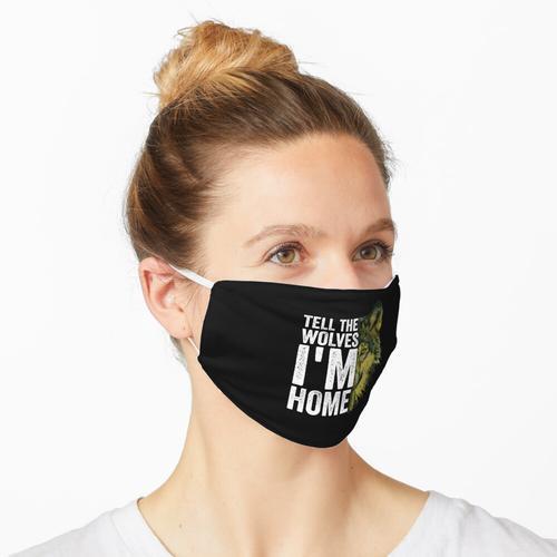 Sag den Wölfen, dass ich zu Hause bin Maske