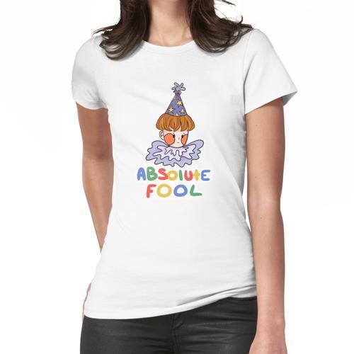 absoluter Narr Frauen T-Shirt