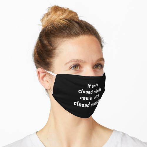 Wenn nur geschlossene Köpfe Maske