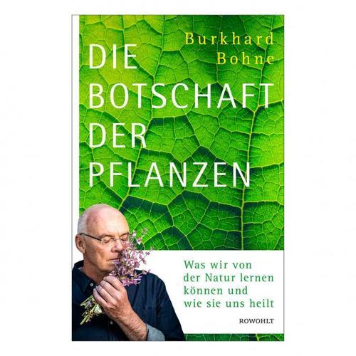 Burkhard Bohne: Die Botschaft der Pflanzen