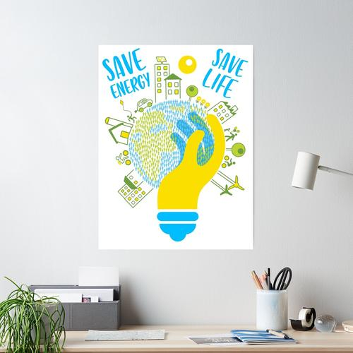 save energy save life - energy, energy efficiency, save money, energy conservation, green ene Poster