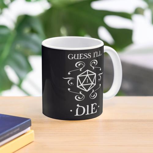 Guess I'll Die D20 Dice Tabletop RPG Addict Mug
